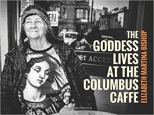The Goddess Lives at the Columbus Caffe
